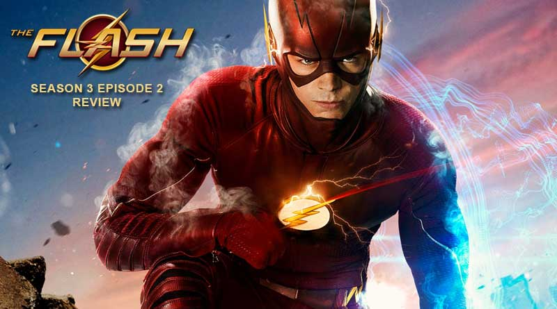 The Flash - Season 3 Episode 2 Review