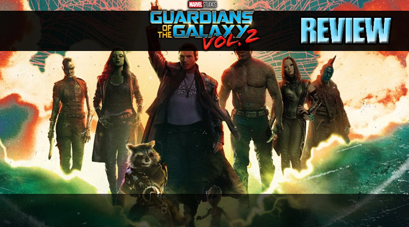 Guardians of the Galaxy Vol 2 – Satisfying Mix Review